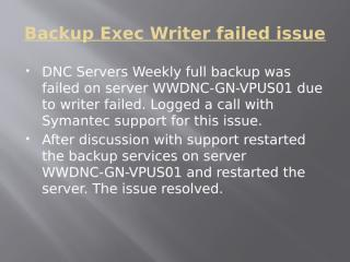 Backup Exec Writer failed issue and SEPM Traffic issue.pptx