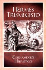 Hermes Trismegisto,  Ensinamentos Hermeticos - Charles Vega Parucker.pdf