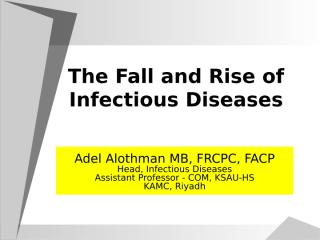The Fall and Rise of Infectious Diseases.ppt