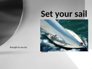 110407 Set your sail (MOIC).pptx