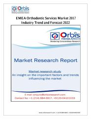 EMEA Orthodontic Services Market 2017 Industry Trend and Forecast 2022.pdf